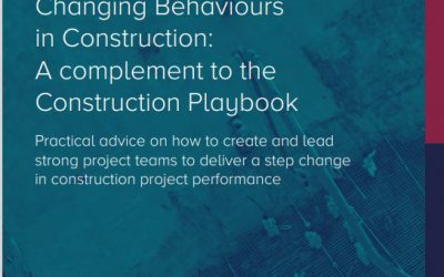 Changing Behaviours in Construction: A complement to the Construction Playbook